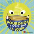 Arnaud Tiercelin et Olympe Perrier - Pourquoi le soleil aime la soupe.