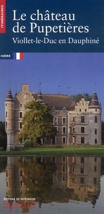 Arnaud Timbert et Stéphanie Diane Daussy - Le château de Pupetières - Viollet-le-Duc en Dauphiné.