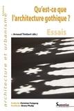 Arnaud Timbert - Qu'est-ce que l'architecture gothique ? - Essais.