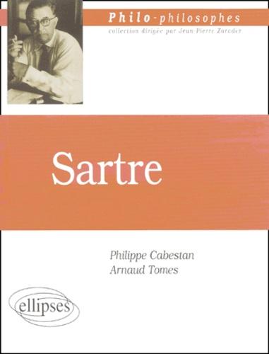 Arnaud Tomès et Philippe Cabestan - Sartre.