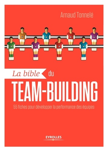 La bible du team-building - 9782212330236 - 20,99 €