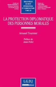 Arnaud Tournier - La protection diplomatique des personnes morales.