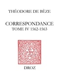 Arnaud Tripet et Henri Meylan - Correspondance. TomeIV, 1562-1563.