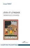 Arnaud Tripet - L'Eveil et le passage - Variations sur la conscience.
