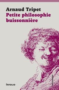 Arnaud Tripet - Petite philosophie buissonnière.