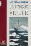 Arnaud-Valence - La longue veille.