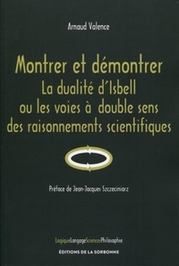 Montrer et démontrer- La dualité d'Isbell ou les voies à double sens des raisonnements scientifiques - Arnaud Valence |