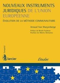 Nouveaux instruments juridiques de lUnion européenne - Evolution de la méthode communautaire.pdf