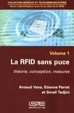 Arnaud Vena et Etienne Perret - La RFID sans puce - Théorie, conception, mesures.