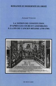 Arnaud Vergne - La notion de constitution d'après les cours et assemblées à la fin de l'Ancien Régime (1750-1789).