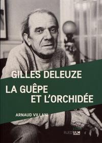 Arnaud Villani - Gilles Deleuze - La guêpe et l'orchidée.