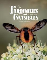 Arnaud Ville - Les jardiniers invisibles.