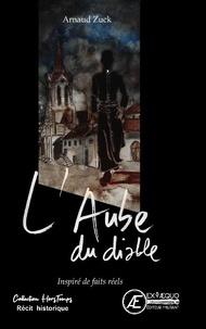 Arnaud Zuck - L'aube du diable.