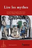 Arnaud Zucker et Jacqueline Fabre-Serris - Lire les mythes - Formes, usages et visées des pratiques mythographiques de l'Antiquité à la Renaissance.