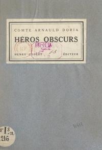 Arnauld Doria et Édouard-Louis Cousyn - Héros obscurs - 18 dessins et bandeaux de E. L. Cousyn.