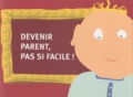 Arnauld Gruselle - Devenir parent, pas si facile !.