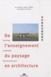 Arnauld Laffage et Yann Nussaume - De l'enseignement du paysage en architecture.