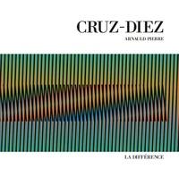 Arnauld Pierre - Cruz-Diez.