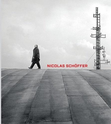 Nicolas Schöffer. Espace, lumière, temps