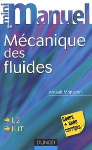 Mini manuel de mécanique des fluides- Cours + Exercices - Arnault Monavon  