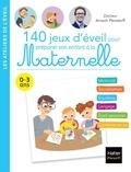 Arnault Pfersdorff - 140 jeux d'éveil pour préparer son enfant à la Maternelle.
