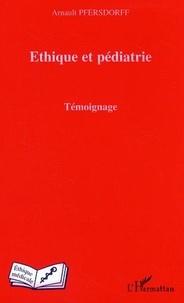 Arnault Pfersdorff - Ethique et pédiatrie - Témoignage.