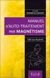 Arnault Richard de Chicourt - Manuel d'auto-traitement par magnétisme - 100 cas illustrés.