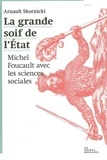 Arnault Skornicki - La grande soif de l'Etat - Michel Foucault avec les sciences sociales.