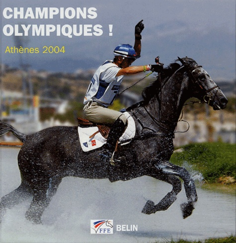 Arnd Bronkhorst et Nathalie Fey - Champions olympiques ! - Athènes 2004, L'album souvenir de Nathalie Fey et Frédéric Chéhu.