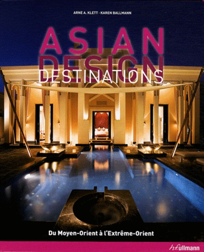 Arne A. Klett et Karen Ballmann - Asian Design Destinations.