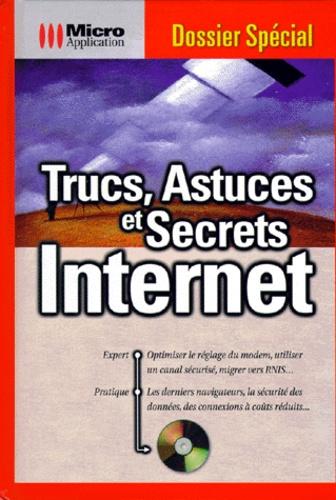Arne Beyer et Mark-Torben Rudolph - Trucs, astuces et secrets internet. 1 Cédérom