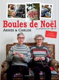 Arne & Carlos - Boules de Noël - 55 modèles au tricot.