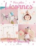 Arne & Carlos et Sabine Benoit - Mes jolies licornes - Do it yourself.