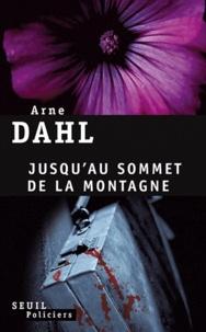 Arne Dahl - Jusqu'au sommet de la montagne.