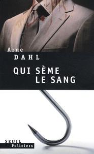 Arne Dahl - Qui sème le sang.