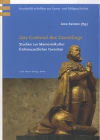 Arne Karsten - Das Grabmal des Günstlings.