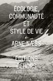 Arne Naess - Ecologie, communauté et style de vie.