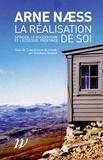 """Arne Naess - La réalisation de soi, Spinoza, le bouddhisme et l'écologie profonde - Suivi de """"L'expérience du monde""""."""