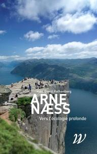 Arne Naess - Vers l'écologie profonde.