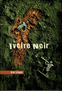 Arne Svingen - Ivoire noir.