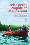 Arne Ulbricht - Cette petite crapule de Maupassant.