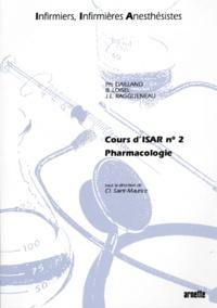 Claude Saint-Maurice et  Arnette - Cours des infirmi(ère)s spécialisé(e)s en anesthésise-réanimation Tome 2 - Pharmacologie.