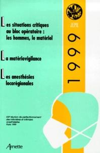 LES SITUATIONS CRITIQUES AU BLOC OPERATOIRE. - Les hommes, le matériel, la matériovigilance, les anesthésies locorégionales, 21ème réunion de perfectionnement des infirmières et infirmiers anesthésistes, Paris 1999.pdf
