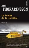 Arni Thorarinsson - Le Temps de la sorcière.