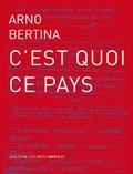 Arno Bertina - C'est quoi ce pays.