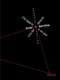 Arno Bertina - J'ai appris à ne pas rire du démon.