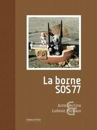 Arno Bertina et Ludovic Michaux - La borne SOS 77.