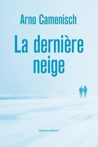 Arno Camenisch - La Dernière Neige.