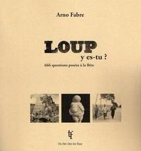 Arno FABRE - Loup y es-tu ?.