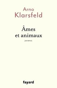 Arno Klarsfeld - Ames et animaux - Journal.